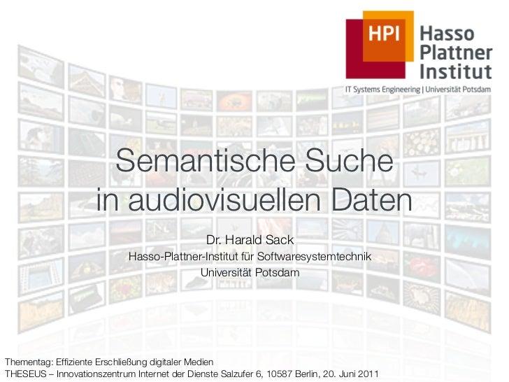 Semantische Suche                     in audiovisuellen Daten                                               Dr. Harald Sac...