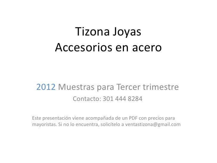 Tizona Joyas Accesorios en acero 2012 Muestras para Tercer trimestre Contacto