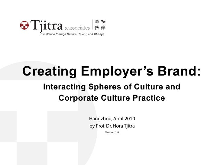 Excellence through Culture, Talent, and Change     Creating Employer's Brand:    Interacting Spheres of Culture and       ...