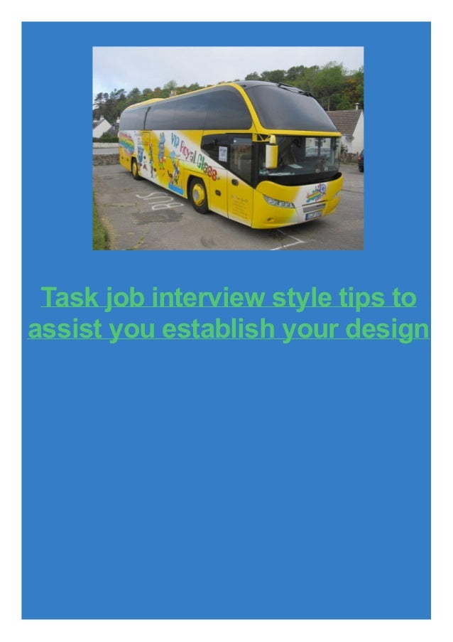 Task job interview style tips to assist you establish your design