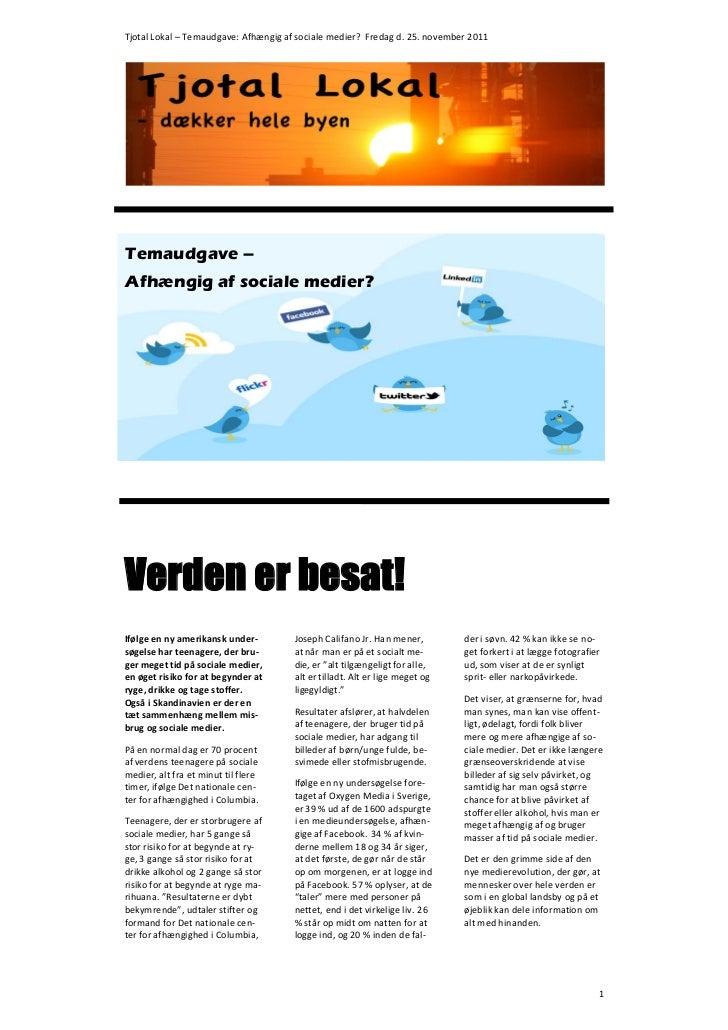 Tjotal Lokal – Temaudgave: Afhængig af sociale medier? Fredag d. 25. november 2011Temaudgave –Afhængig af sociale medier?V...