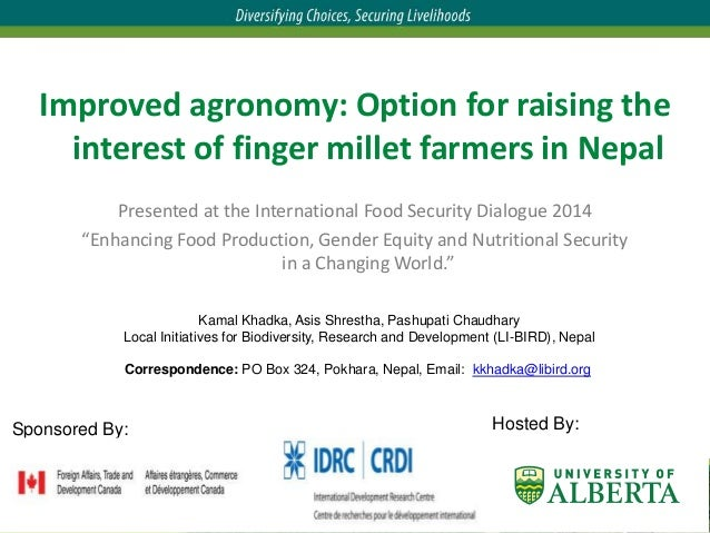 Improved agronomy: Option for raising the interest of finger millet farmers in Nepal Presented at the International Food S...