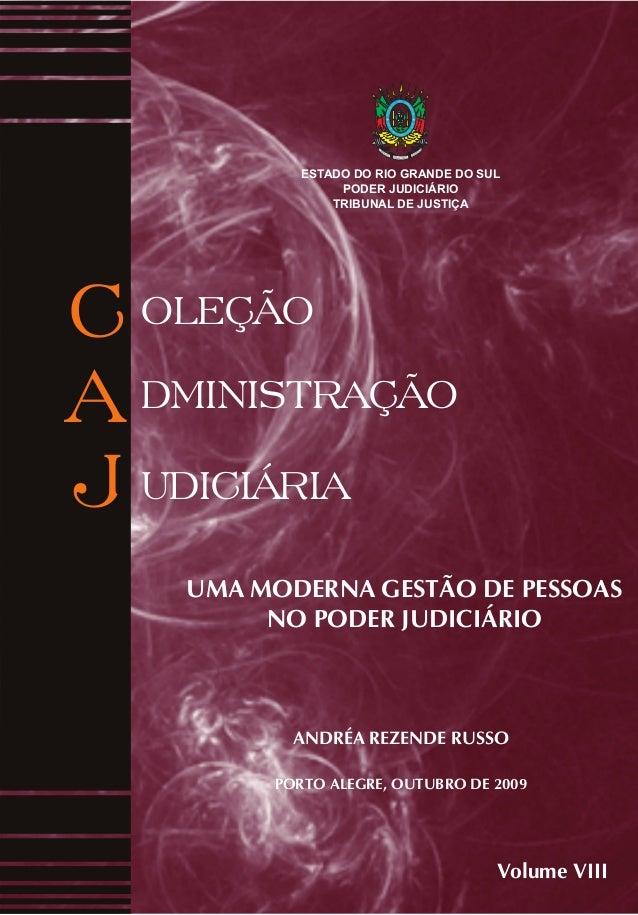 C J A OLEÇÃO DMINISTRAÇÃO UDICIÁRIA 20DE SETEMBRO D E 1835 REPUBLI CA RIO GRA NDENSE ESTADO DO RIO GRANDE DO SUL PODER JUD...