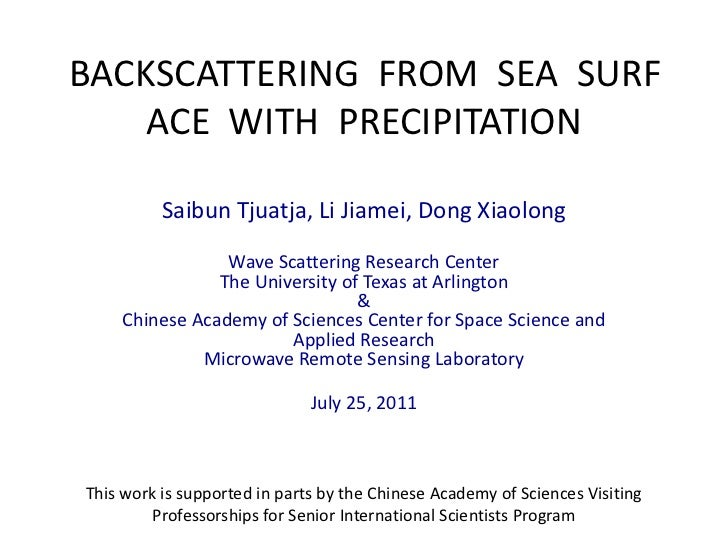 BACKSCATTERING  FROM  SEA  SURFACE  WITH  PRECIPITATION<br />Saibun Tjuatja, Li Jiamei, Dong Xiaolong<br />Wave Scattering...