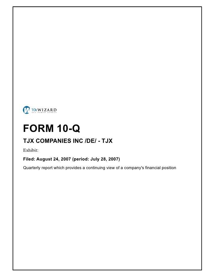 FORM 10-Q TJX COMPANIES INC /DE/ - TJX Exhibit: � Filed: August 24, 2007 (period: July 28, 2007) Quarterly report which pr...