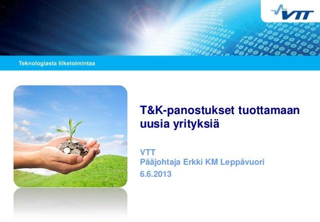 T&K panostukset tuottamaan uusia yrityksiä: Erkki KM Leppävuori