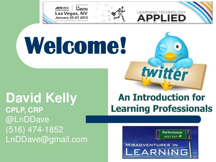 "Welcome to ASTD Long Island""s 1st Webinar!    Welcome!David KellyCPLP, CRP@LnDDave(516) 474-1852LnDDave@gmail.com"
