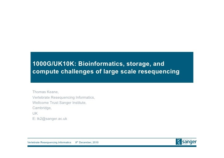 1000G/UK10K: Bioinformatics, storage, and compute challenges of large scale resequencing