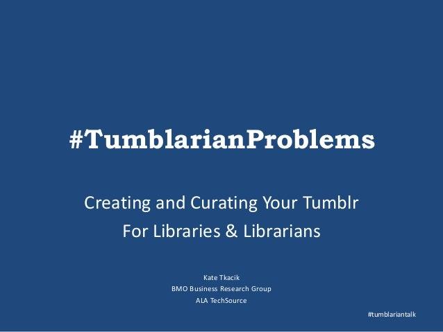 Tkacik Workshop: #TumblarianProblems
