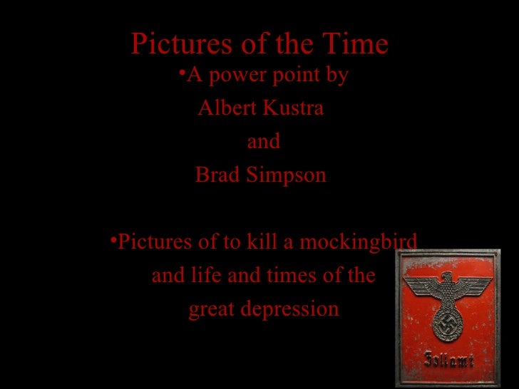 Pictures of the Time   <ul><li>A power point by </li></ul><ul><li>Albert Kustra  </li></ul><ul><li>and </li></ul><ul><li>B...