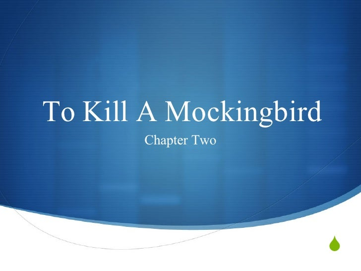 To Kill A Mockingbird Chapter Two