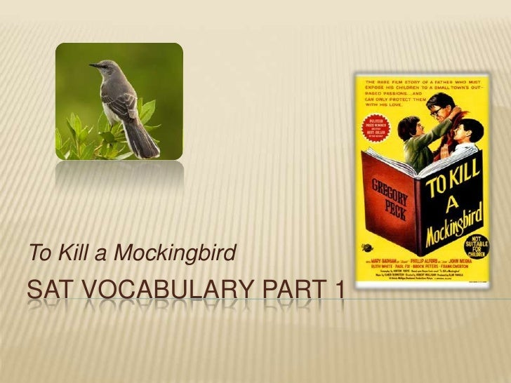 SAT Vocabulary Part 1<br />To Kill a Mockingbird<br />