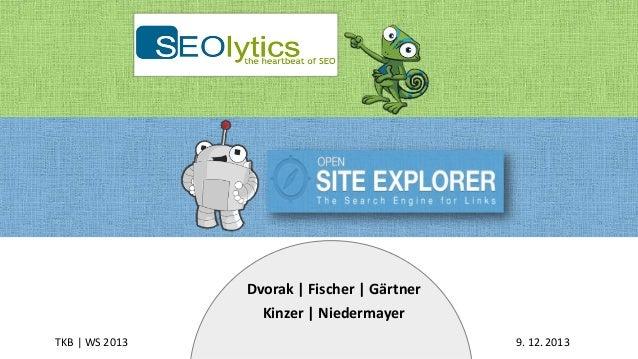 Dvorak | Fischer | Gärtner Kinzer | Niedermayer TKB | WS 2013  9. 12. 2013