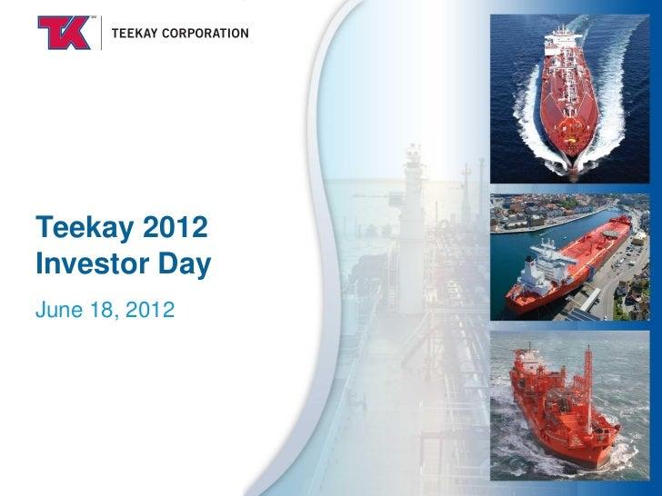 Teekay 2012Investor DayJune 18, 2012