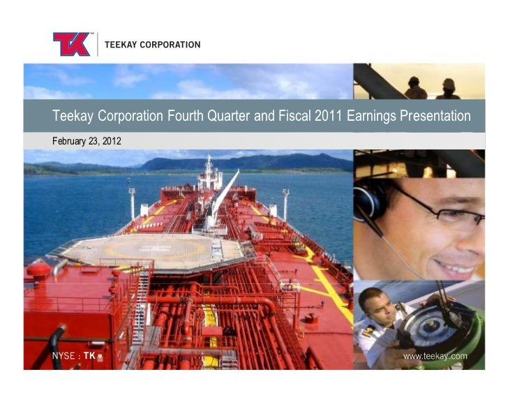 Teekay Corporation Fourth Quarter and Fiscal 2011 Earnings PresentationFebruary 23, 2012