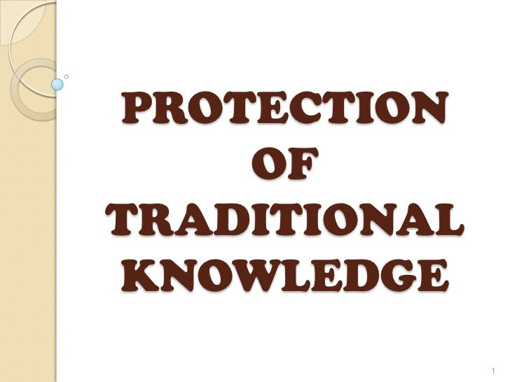 PROTECTION    OFTRADITIONALKNOWLEDGE              1