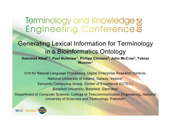 Generating Lexical Information for Terminology           in a Bioinformatics Ontology     Hammad Afzal1,3, Paul Buitelaar1...
