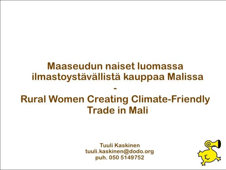 Maaseudun naiset luomassa   ilmastoystävällistä kauppaa Malissa                     - Rural Women Creating Climate-Friendl...