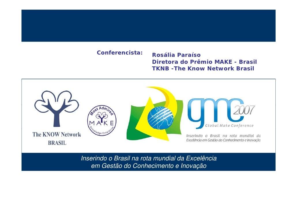 Conferencista:   Rosália Paraíso                                                    Diretora do Prêmio MAKE - Brasil      ...