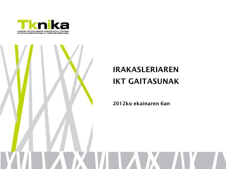 IRAKASLERIARENIKT GAITASUNAK2012ko ekainaren 6an