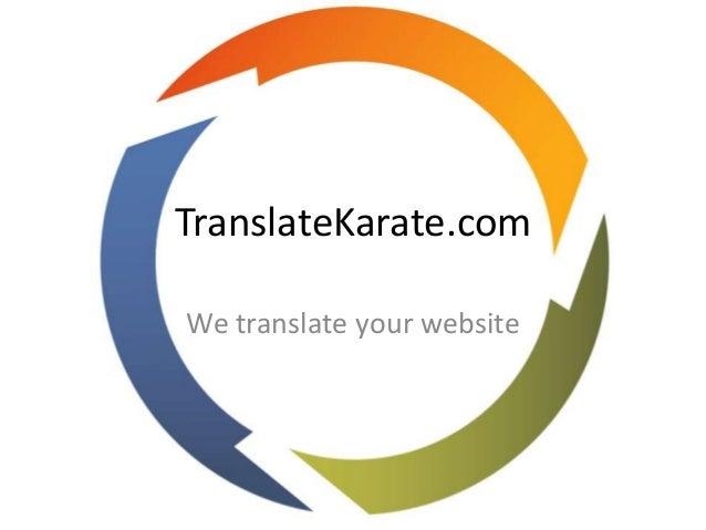 TranslateKarate.comWe translate your website