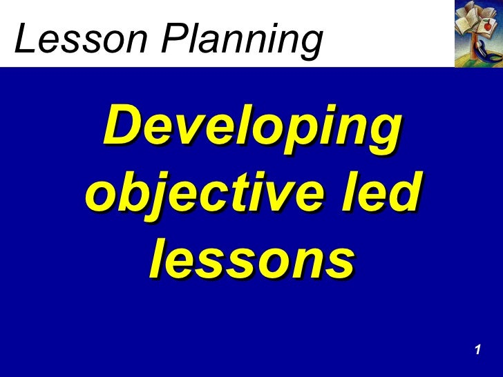 lesson plan objectives Six common mistakes in writing lesson plans the lesson assessment is disconnected from the behavior indicated in the objective an assessment in a lesson plan.