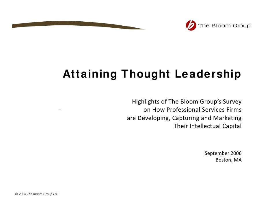 Attaining Thought Leadership                                           Highlights of The Bloom Group's Survey             ...