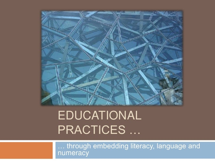 Enhancing educational practices …<br />… through embedding literacy, language and numeracy<br />