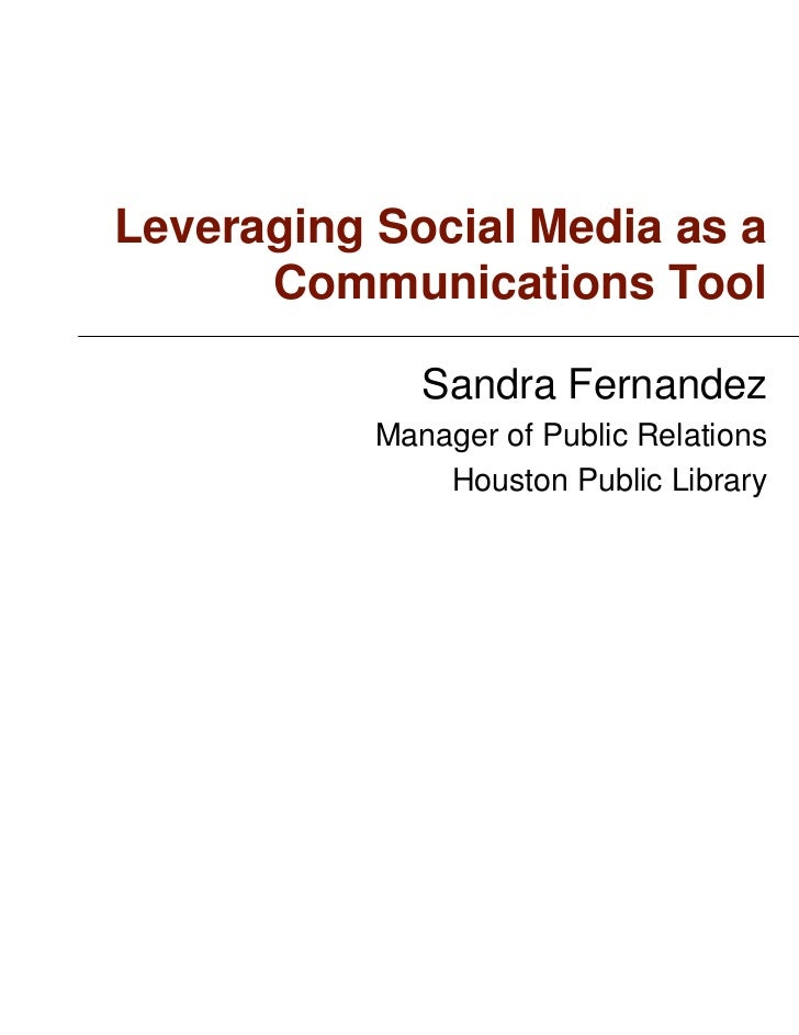 Leveraging Social Media as a      Communications Tool              Sandra Fernandez           Manager of Public Relations ...