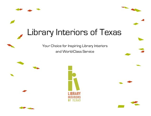 Your Choice for Inspiring Library Interiorsand World-Class ServiceLibrary Interiors of Texas