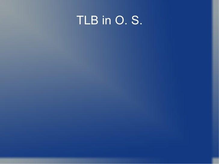 TLB in O. S.