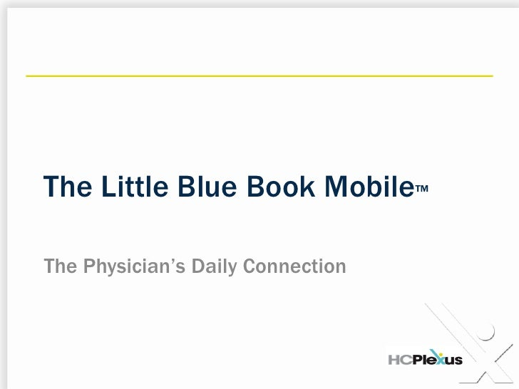 The Little Blue Book Mobile™<br />The Physician's Daily Connection<br />