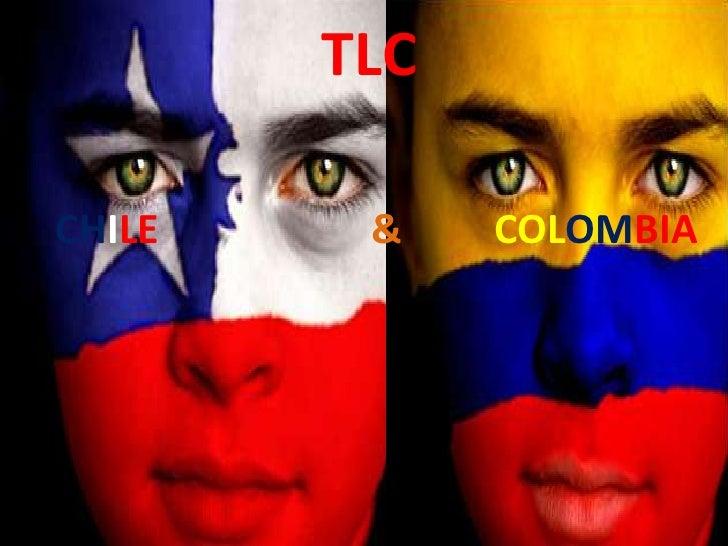TLCCHILE    &    COLOMBIA