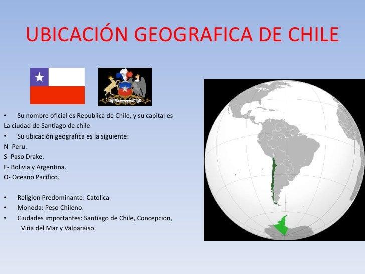 Chile Localizacion Geografica Ubicación Geografica de Chile•