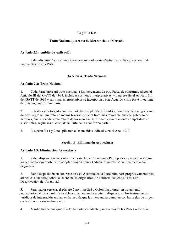 Capítulo Dos                      Trato Nacional y Acceso de Mercancías al MercadoArtículo 2.1: Ámbito de Aplicación      ...