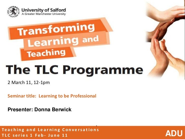 TLC seminar 2 March 11 with Donna Berwick Learning to be Professional