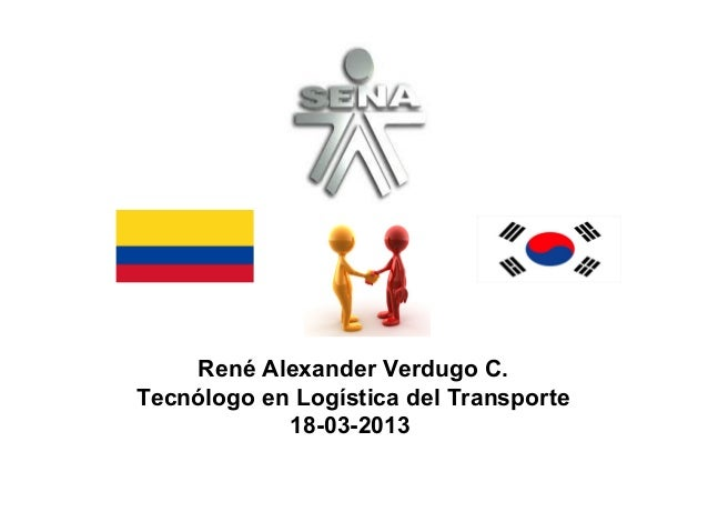 René Alexander Verdugo C. Tecnólogo en Logística del Transporte 18-03-2013