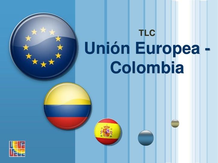 TLC COLOMBIA UNION EUROPEA