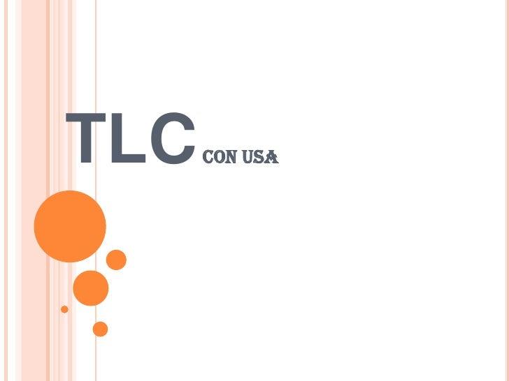 TLC   CON USA