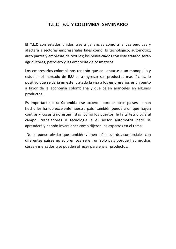 T.L.C E.U Y COLOMBIA SEMINARIOEl T.L.C con estados unidos traerá ganancias como a la vez perdidas yafectara a sectores emp...