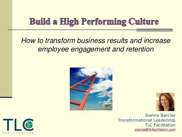 Tlc facilitation    build a high performing culture slideshare ppt