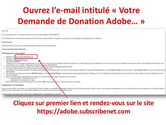 Ouvrez l'e-mail intitulé « Votre Demande de Donation Adobe… »Cliquez sur premier lien et rendez-vous sur le site         h...