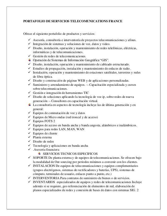 PORTAFOLIO DE SERVICIOS TELECOMUNICATIONS FRANCE Ofrece el siguiente portafolio de productos y servicios:  Asesoría, cons...
