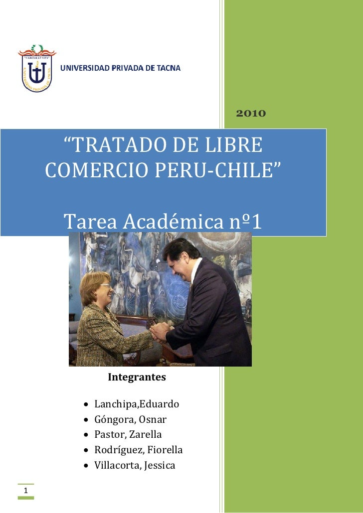 "2010     ""TRATADO DE LIBRE    COMERCIO PERU-CHILE""     Tarea Académica nº1             Integrantes          Lanchipa,Edua..."