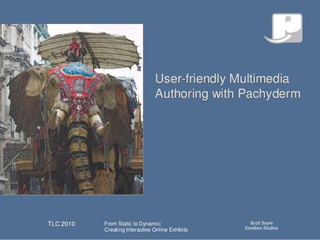 User-friendly Multimeda Authoring with Pachyderm