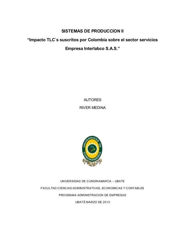 """SISTEMAS DE PRODUCCION II""""Impacto TLC´s suscritos por Colombia sobre el sector servicios                   Empresa Interla..."""
