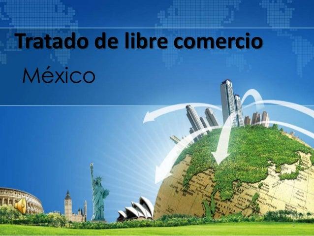 Tratado de libre comercio México 1