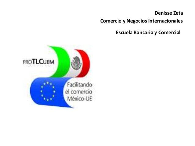 Denisse Zeta Comercio y Negocios Internacionales Escuela Bancaria y Comercial.