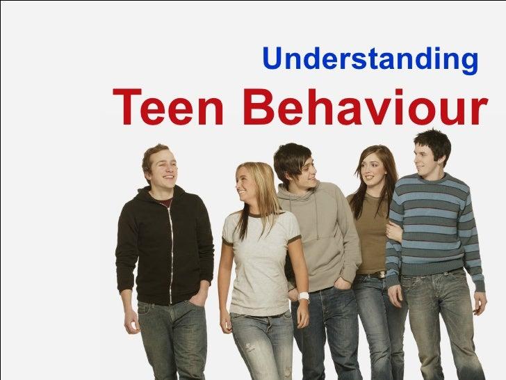 Understanding Teen Behaviour