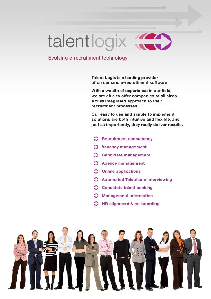 Evolving e-recruitment technology                     Talent Logix is a leading provider                   of on demand e-...